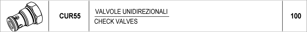 100 – CUR55 valvole unidirezionali / check valves