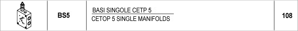 108 – BS5 basi singole CETOP 5 / 5 single manifolds