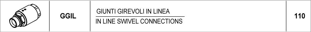 110 – GGIL giunti girevoli in linea / in line swivel connections