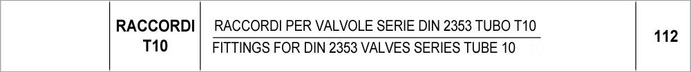 112 – T10 raccordi per valvole serie DIN 2353 tubo 10 / fittings for DIN 2353 valves series tube 10