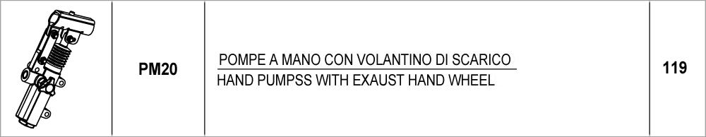 119 – PM20 pompe a mano con volantino di scarico / hand pumps with exaust hand wheel