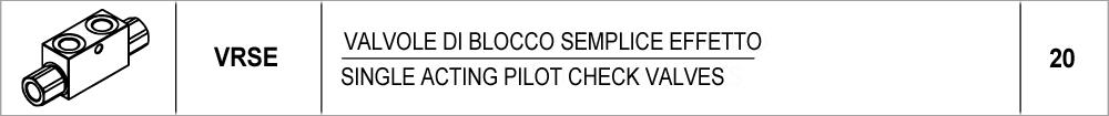 20 – VRSE valvole di blocco semplice effetto / single acting pilot check valves