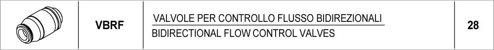 28 – VBRF valvole per controllo flusso bidirezionali / bidirectional flow control valves