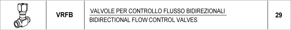 29 – VRFB valvole per controllo flusso bidirezionali / bidirectional flow control valves