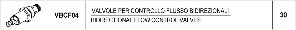 30 – VBCF04 valvole per controllo flusso bidirezionali / bidirectional flow control valves