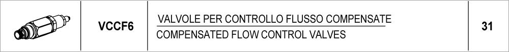 31 – VCCF6 valvole per controllo flusso compensate / compensated flow control valves