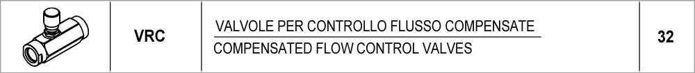 32 – VRC valvole per controllo flusso compensate / compensated flow control valves