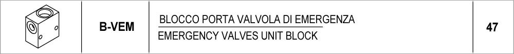 47 – B-VEM blocco porta valvola di emergenza / emergency valves unit block