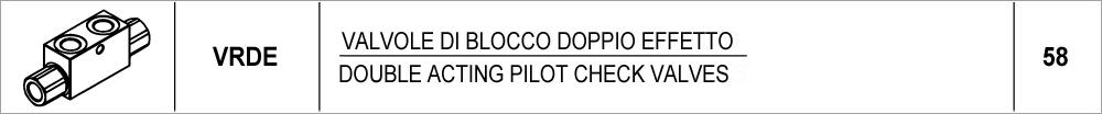 58 – VRDE valvole di blocco doppio effetto / double acting pilot check valves