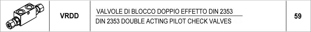 59 – VRDD valvole di blocco doppio effetto din 2353 /<br /> din 2353 double acting pilot check valves