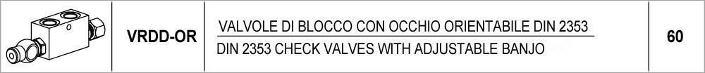 60 – VRDD-OR valvole di blocco con occhio orientabile din 2353 / <br />din 2353 check valves with adjustable banjo