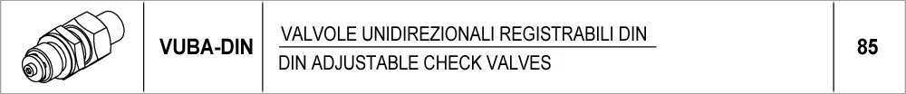 085 – VUBA-DIN valvole unidirezionali registrabili DIN / DIN adjustable check valves