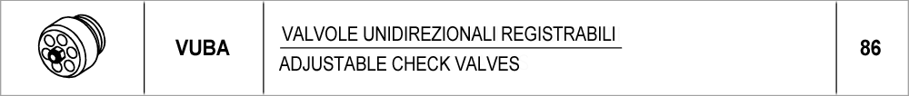 086 – VUBA valvole unidirezionali registrabili / adjustable check valves