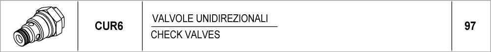 097 – CUR6 valvole unidirezionali / check valves