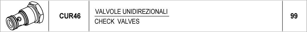 099 – CUR46 valvole unidirezionali / check valves